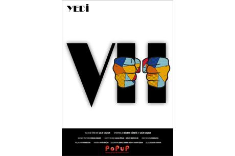 """PoPuP İlk Tiyatro Oyunu """"Yedi-VII"""" ile Sahnede"""
