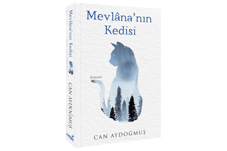 Mevlâna'nın Kedisi Romanı Çıktı