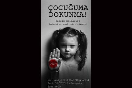 Çocuk İstismarına Karşı Yürüyüş: Çocuğuma Dokunma!