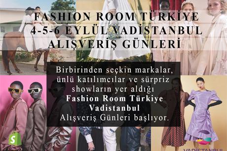 VADİSTANBUL 'Fashion Room Türkiye Alışveriş Günleri'ne Ev Sahipliği Yapacak!